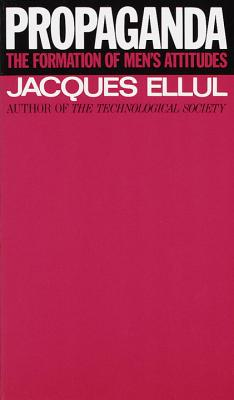 Propaganda - Ellul, Jacques