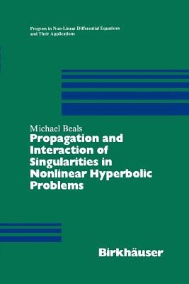 Propagation and Interaction of Singularities in Nonlinear Hyperbolic Problems - Beals, Michael