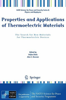 Properties and Applications of Thermoelectric Materials: The Search for New Materials for Thermoelectric Devices - Zlatic, Veljko (Editor), and Hewson, Alexander (Editor)