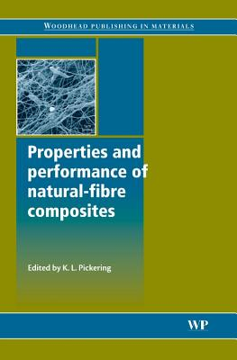 Properties and Performance of Natural-Fibre Composites - Pickering, Kim (Editor)