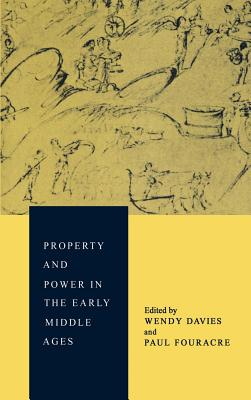 Property and Power in the Early Middle Ages - Davies, Wendy (Editor), and Fouracre, Paul (Editor), and Wendy, Davies (Editor)