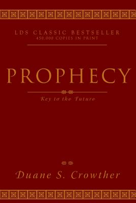 Prophecy, Key to the Future - Crowther, Duane S