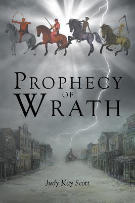 Prophecy of Wrath - Scott, Judy Kay