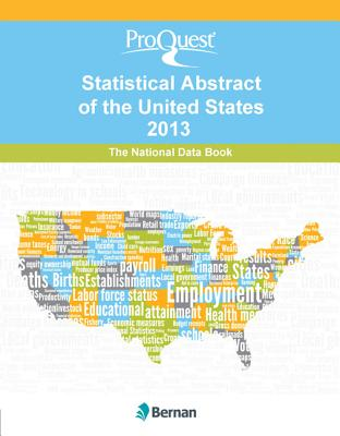Proquest Statistical Abstract of the United States 2013: National Data Book - Proquest, and Proquest Statistical Abstract of United States Staff Listing