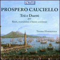 Prospero Cauciello: Trio e Duetti per Flauti, Mandolini e Basso Continuo - Tesoro Harmonico