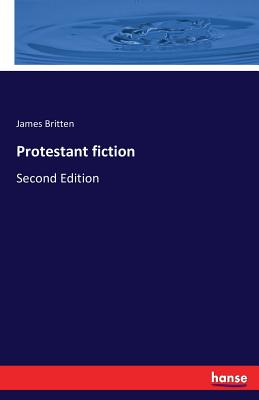 Protestant Fiction - Britten, James