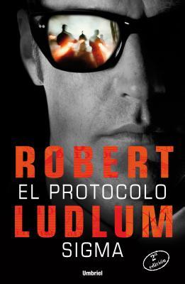 Protocolo SIGMA, El - Ludlum, Robert