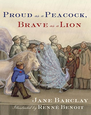 Proud as a Peacock, Brave as a Lion - Barclay, Jane, and Benoit, Renne (Illustrator)