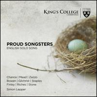 Proud Songsters: English Solo Song - Andrew Staples (tenor); Ashley Riches (bass baritone); Christopher Keyte (vocals); Gerald Finley (vocals);...