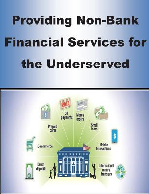 Providing Non-Bank Financial Services for the Underserved - U S Postal Service