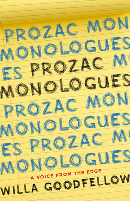 Prozac Monologues: A Voice from the Edge - Goodfellow, Willa