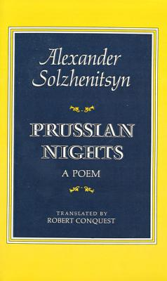 Prussian Nights: Bilingual Edition - Solzhenitsyn, Aleksandr, and Conquest, Robert (Translated by)