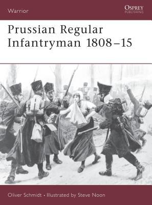 Prussian Regular Infantryman 1808-15 - Schmidt, Oliver