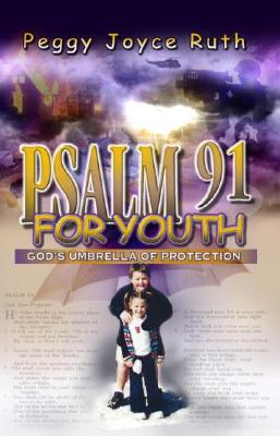 Psalm 91 for Youth - Ruth, Peggy Joyce, and Impact Christian Books (Creator)