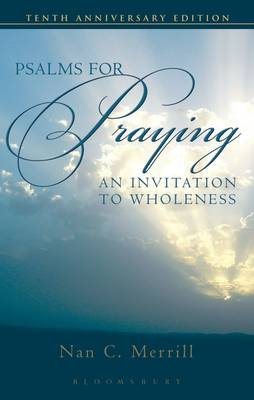 Psalms for Praying: An Invitation to Wholeness - Merrill, Nan C