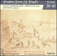 Psalms from St. Paul's, Vol. 3: Psalms 30-40 - Andrew Lucas (organ); St. Paul's Cathedral Choir, London (choir, chorus); John Scott (conductor)