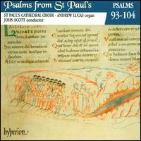 Psalms from St. Paul's, Vol. 8: Psalms 93-104 - Andrew Lucas (organ); Huw Williams (organ); St. Paul's Cathedral Choir, London (choir, chorus)