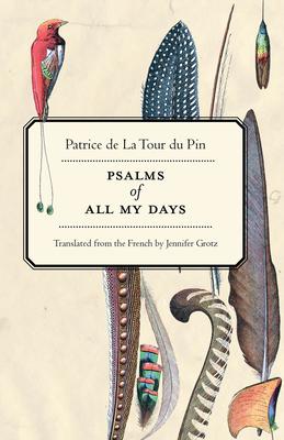 Psalms of All My Days - De La Tour Du Pin, Patrice