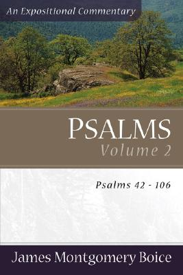 Psalms Volume 2: Psalms 42-106 - Boice, James Montgomery