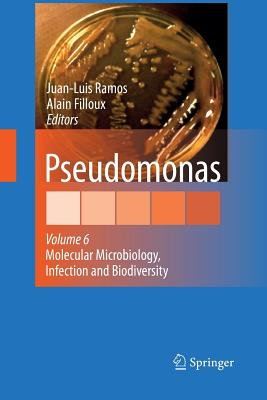 Pseudomonas: Volume 6: Molecular Microbiology, Infection and Biodiversity - Ramos, Juan L (Editor)