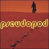 Pseudopod - Pseudopod