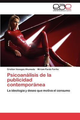 Psicoanalisis de La Publicidad Contemporanea - Venegas Ahumada, Cristian, and Pardo Fari a, Miriam