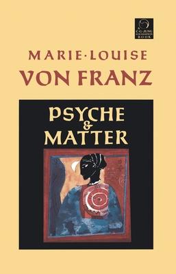 Psyche and Matter - Von Franz, Marie-Louise