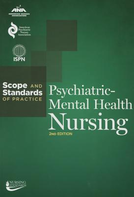 Psychiatric-Mental Health Nursing: Scope and Standards of Practice - Ana