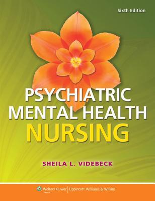 Psychiatric-Mental Health Nursing - Videbeck, Sheila L, PhD, RN