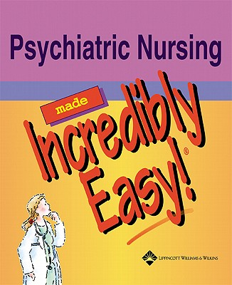 Psychiatric Nursing Made Incredibly Easy! - Springhouse (Prepared for publication by)