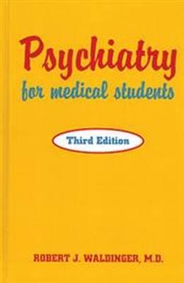 Psychiatry for Medical Students - Waldinger, Robert J, Dr., M.D.