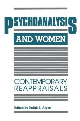 Psychoanalysis and Women PR - Alpert, Judith L (Editor)