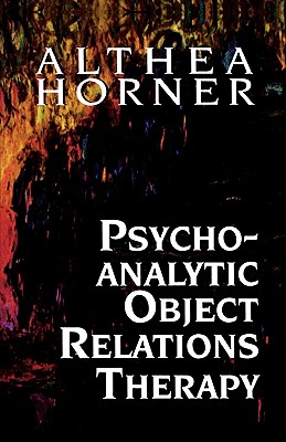 Psychoanalytic Object Relations Therapy - Horner, Althea J