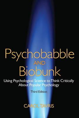 Psychobabble And Biobunk Using Psychological Science To Think
