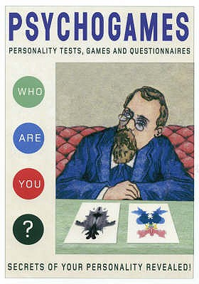Psychogames: Personality Tests, Games and Questionnaires - Rothenstein, Julian (Editor), and Gooding, Mel (Editor)