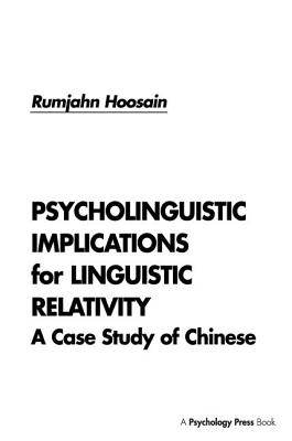 Psycholinguistic Implications for Linguistic Relativity: A Case Study of Chinese - Hoosain, Rumjahn
