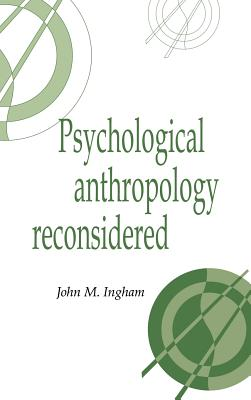 Psychological Anthrop Reconsid - Ingham, John M
