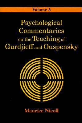Psychological Commentaries on the Teaching of Gurdjieff and Ouspensky - Nicoll, Maurice