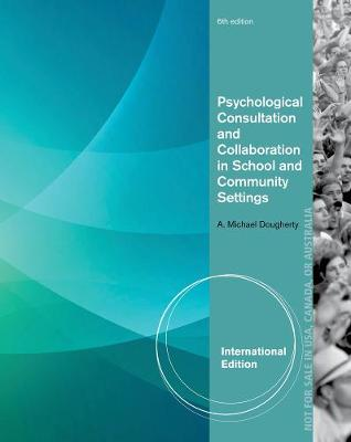 Psychological Consultation and Collaboration in School and Community Settings, International Edition - Dougherty, A.