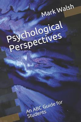 Psychological Perspectives: An ABC Guide for Students - Walsh, Mark