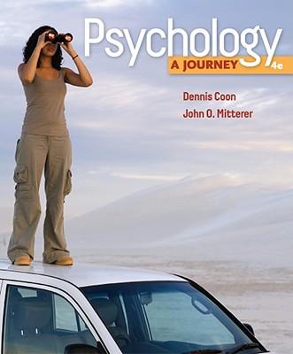 Psychology: A Journey - Coon, Dennis, and Mitterer, John O