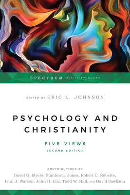 Psychology and Christianity: Five Views - Johnson, Eric L (Editor), and Myers, David G, Professor, PhD (Contributions by), and Jones, Stanton L (Contributions by)