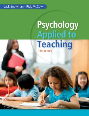 Psychology Applied to Teaching - Snowman, Jack, and McCown, Rick