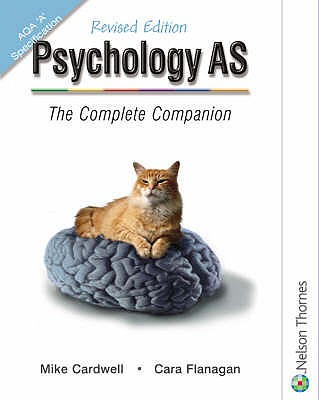 Psychology for AS: AQA 'A' Specification: The Complete Companion - Flanagan, Cara, and Cardwell, Mike