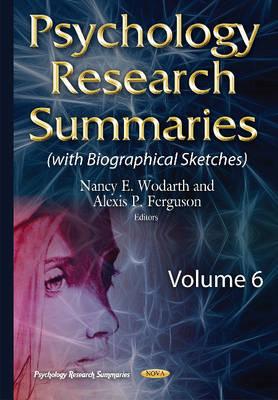 Psychology Research Summaries: Volume 6 - Wodarth, Nancy E. (Editor), and Ferguson, Alexis P. (Editor)