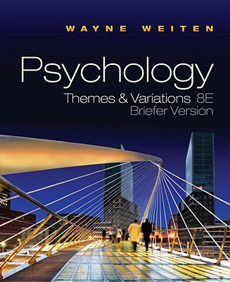 Psychology: Themes & Variations - Weiten, Wayne