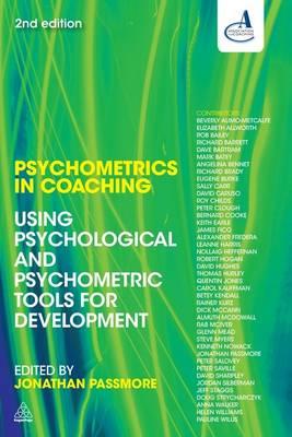 Psychometrics in Coaching: Using Psychological and Psychometric Tools for Development - Passmore, Jonathan