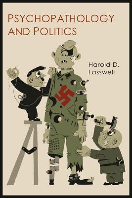 Psychopathology and Politics - Lasswell, Harold D