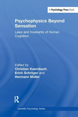 Psychophysics Beyond Sensation: Laws and Invariants of Human Cognition - Kaernbach, Christian (Editor), and Schrger, Erich (Editor), and M?ller, Hermann (Editor)