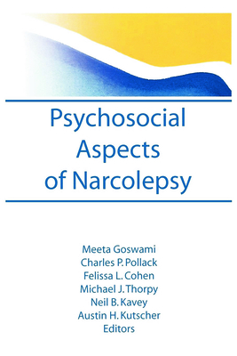 Psychosocial Aspects of Narcolepsy - Goswami, Meeta, and Pollak, Charles P